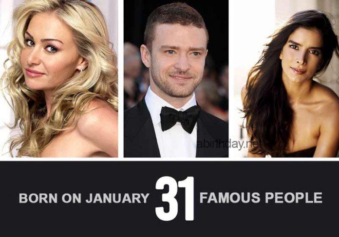 Famous people born January 31